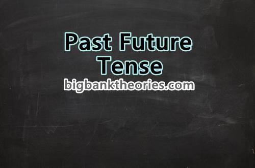 Past Future Tense Itu Sulitnya Minta Ampun, Nggak Percaya?